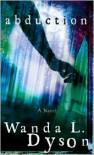 Abduction - Wanda L. Dyson