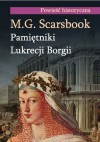 Pamiętniki Lukrecji Borgii - Matthew Graham Scarsbrook