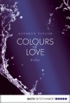 Colours of Love - Erlöst - Kathryn Taylor