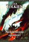 Niedokończone opowieści - J.R.R. Tolkien