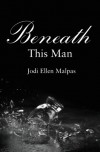 Beneath This Man - Jodi Ellen Malpas