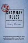 Grammar Rules: Writing with Military Precision - Craig Shrives