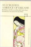 As I Crossed a Bridge of Dreams: Recollections of a Woman in Eleventh-century Japan - Sugawara no Takasue no Musume, Ivan Morris