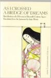 As I Crossed a Bridge of Dreams: Recollections of a Woman in Eleventh-century Japan - Sugawara no Takasue no Musume, Ivan Morris