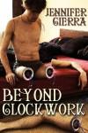 Beyond Clockwork - Jennifer Cierra
