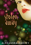 Stolen Away - Alyxandra Harvey