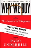 Why We Buy: The Science of Shopping--Updated and Revised for the Internet, the Global Consumer, and Beyond - Paco Underhill