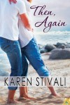Then, Again - Karen Stivali