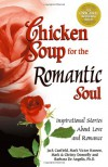 Chicken Soup for the Romantic Soul: Inspirational Stories About Love and Romance (Chicken Soup for the Soul) - Jack Canfield, Mark Victor Hansen, Mark P. Donnelly