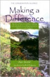 Making a Difference: Inspirational Stories of How Outdoor Industry and Individuals are Working to Preserve America's Natural Places - Amy Irvine