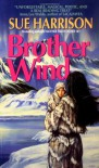 Brother Wind - Sue Harrison