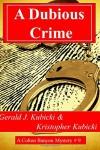 A Dubious Crime: A Colton Banyon Mystery #9 (Volume 9) - Gerald J. Kubicki