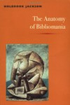 The Anatomy of Bibliomania - Holbrook Jackson