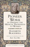 Pioneer Work in Opening the Medical Profession to Women - Elizabeth Blackwell