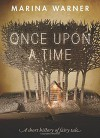 Once Upon a Time: A Short History of Fairy Tale - Marina Warner