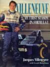 Villeneuve: My First Season in Formula 1 - Jacques Villeneuve
