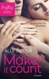 Make it count - Gefühlsgewitter - Ally Taylor