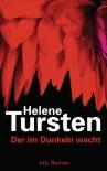 Der im Dunkeln wacht: Roman - Helene Tursten