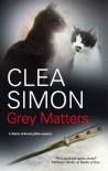 Grey Matters (Dulcie Schwartz Mystery) - Clea Simon