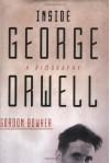 Inside George Orwell: A Biography - Gordon Bowker