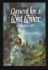 Lament for a Lost Lover (Daughters of England) - Philippa Carr
