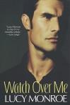 Watch Over Me (Mercenary/Goddard Project, #9) - Lucy Monroe