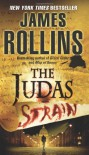 The Judas Strain: A Sigma Force Novel - James Rollins