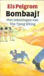 Bombaaj! - Els Pelgrom, Thé Tjong-Khing