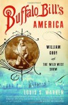 Buffalo Bill's America - Louis S. Warren