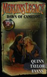 Merlin's Legacy #05: Dawn Of Camelot - Quinn Taylor Evans