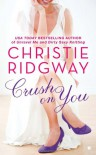 Crush on You - Christie Ridgway