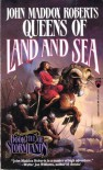 Queens of Land and Sea - John Maddox Roberts