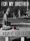 For My Brother (Jason Strong Detective #3) - John C. Dalglish