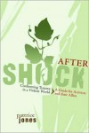 Aftershock: Confronting Trauma in a Violent World: A Guide for Activists and Their Allies - Pattrice Jones