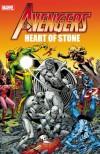 Avengers: Heart of Stone - Bill Mantlo, Jim Shooter, Steven Grant, Roger Stern, John Byrne, Arvell Jones, Sal Buscema, George Pérez