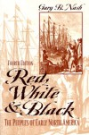 Red, White, and Black: The Peoples of Early North America - Gary B. Nash