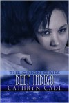 Deep Indigo - Cathryn Cade