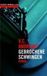 Gebrochene Schwingen (Die Casteel-Saga, #3) - V.C. Andrews
