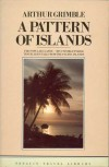 A Pattern Of Islands - Arthur Grimble