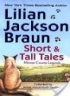 Short And Tall Tales: Moose County Legends - Lilian Jackson Braun