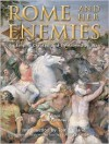 Rome and Her Enemies: An Empire Created and Destroyed by War - Jane Penrose (Editor)