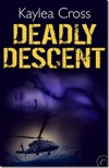 Deadly Descent - Kaylea Cross