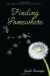 Finding Somewhere - Joseph Monninger