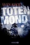 Totenmond: Kriminalroman - Sven Koch