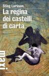 La regina dei castelli di carta - Stieg Larsson