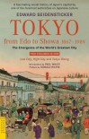 Tokyo from Edo to Showa 1867-1989: The Emergence of the World's Greatest City - Edward G. Seidensticker, Donald Richie, Paul Waley
