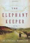 The Elephant Keeper - Christopher Nicholson