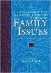Using Literature to Help Troubled Teenagers Cope with Family Issues - Joan F. Kaywell