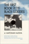 The First Book of the Black Goddess - Matomah Alesha