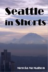 Seattle in Shorts - Mercia McMahon
